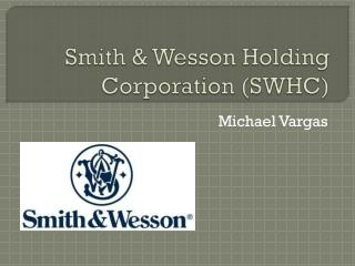 Smith & Wesson Holding Corporation (SWHC)