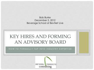 Key Hires and Forming An Advisory Board