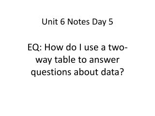 Unit 6 Notes Day 5
