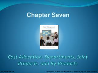 Cost  Allocation: Departments, Joint Products, and By-Products
