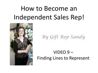 How to Become an Independent Sales Rep!