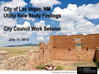 City of Las Vegas, NM Utility Rate Study Findings City Council Work Session