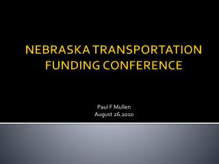 NEBRASKA TRANSPORTATION  FUNDING CONFERENCE