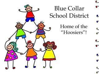 Blue Collar School District