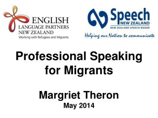 Professional Speaking for Migrants Margriet Theron May 2014