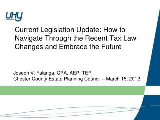 Current Legislation Update: How to Navigate Through the Recent Tax Law Changes and Embrace the Future