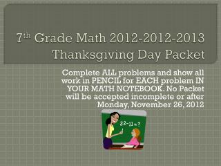 7 th  Grade Math 2012-2012-2013 Thanksgiving Day Packet