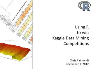 Using R to win Kaggle  Data Mining Competitions