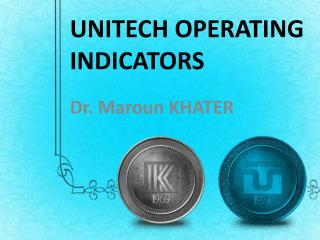 UNITECH OPERATING INDICATORS