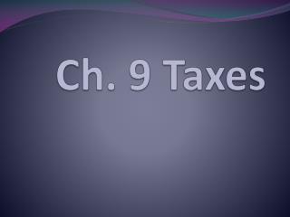 Ch. 9 Taxes