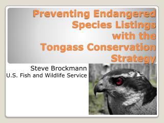 Preventing Endangered Species Listings  with the  Tongass Conservation Strategy