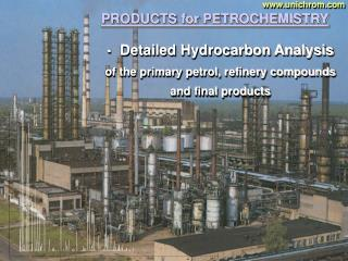 detailed hydrocarbon analysis  of the primary petrol, refinery compounds and final products