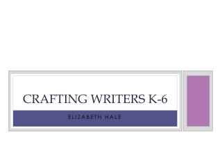 Crafting Writers K-6