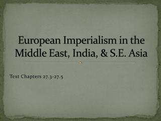 European Imperialism in the Middle East, India, & S.E. Asia