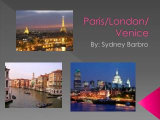 Paris/London/ Venice
