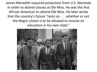 James Meredith Enrolls at the  University of Mississippi