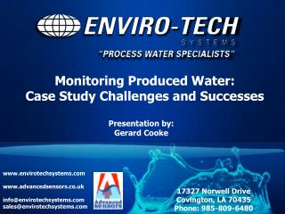 Monitoring Produced Water:  Case Study  Challenges  and Successes