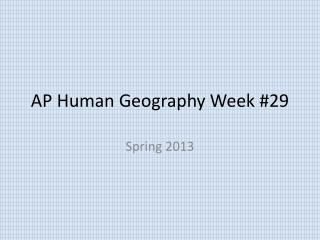 AP Human Geography Week #29