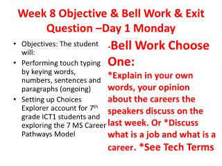 Week 8 Objective & Bell Work & Exit Question –Day 1 Monday
