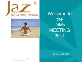 Welcome to the  GMs MEETING 2014