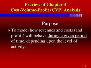 Preview of Chapter  3 Cost-Volume-Profit ( CVP ) Analysis