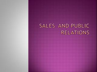 SALES  AND PUBLIC RELATIONS