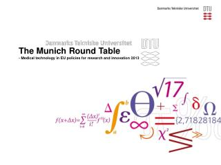 The Munich Round Table  -  Medical technology in EU policies for research and innovation 2013