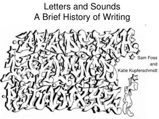 Letters and Sounds A Brief History of Writing
