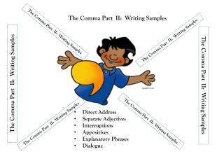 The  Comma Part  II:  Writing  Samples