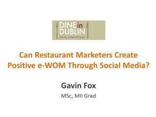 Can Restaurant Marketers Create Positive  e-WOM  Through Social Media?