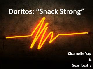 "Doritos: ""Snack Strong"""