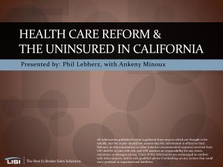 Health Care Reform &  The Uninsured in California