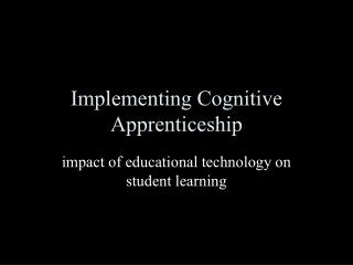 Implementing Cognitive Apprenticeship