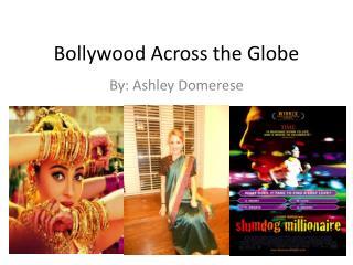 Bollywood Across the Globe