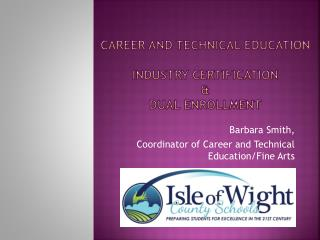 Career and Technical Education Industry Certification & Dual Enrollment