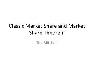 Classic Market Share  and  M arket Share Theorem