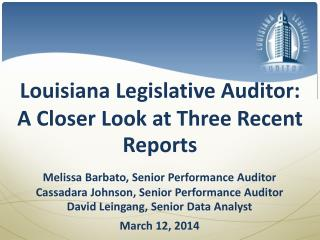 Louisiana Legislative Auditor: A Closer Look at Three Recent Reports