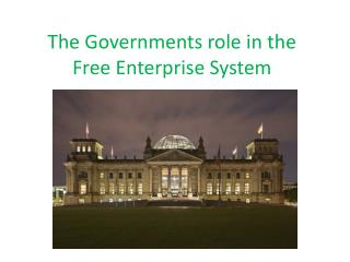 The Governments role in the Free Enterprise System