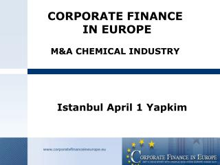 CORPORATE FINANCE  IN EUROPE M&A CHEMICAL INDUSTRY