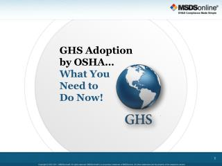 GHS Adoption by OSHA… What You  Need to  Do Now!