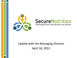 Update with the Managing Director April 16, 2012
