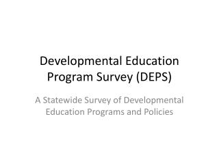 Developmental Education Program Survey (DEPS)