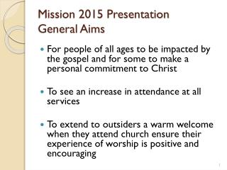 Mission 2015 Presentation General Aims