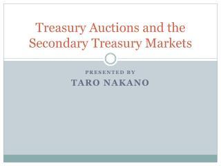 Treasury Auctions and the Secondary Treasury Markets