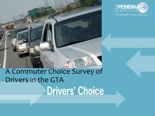 A Commuter Choice Survey of Drivers in the GTA
