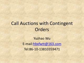 Call Auctions with Contingent Orders