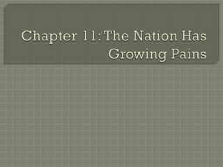 Chapter 11: The Nation Has Growing Pains