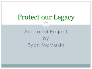 Protect our Legacy