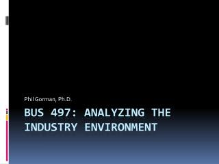 BUS 497: analyzing the industry environment