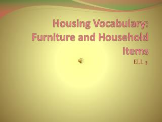 Housing Vocabulary: Furniture and Household Items